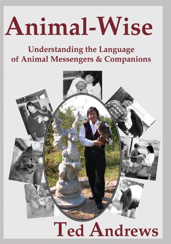 Animal-Wise: Understanding the Language of Animal Messengers & Companions 9781888767636