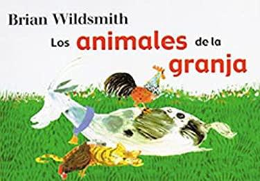 Animales de la Granja = Brian Wildsmith's Farm Animals 9781887734844