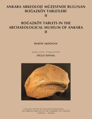 Ankara Arkeoloji Muzesinde Bulunan Bogazkoy Tabletleri II/Bogazkoy Tablets In The Archaeological Museum Of Ankara II 9781885923813