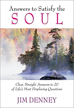 Answers to the Soul: Clear, Straight Answers to 20 of Life's Most Perplexing Questions 9781884956201