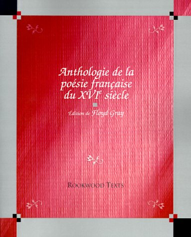 Anthologie de La Poesie Fraucaice Du 16 Siecle 9781886365124