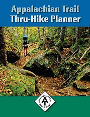 Appalachian Trail Thru-Hike Planner: Maine to Georgia 9781889386652