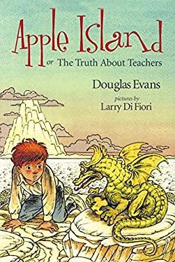 Apple Island: The Truth about Teachers 9781886910256