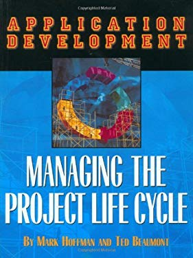 Application Development: Managingthe Project Life Cycle [With Disk] 9781883884451