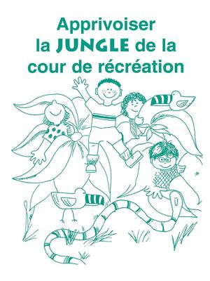 Apprivoiser la Jungle de la Cour de Recreation 9781885477408
