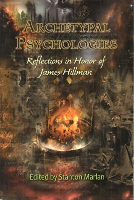 Archetypal Psychologies: Reflections in Honor of James Hillman 9781882670543