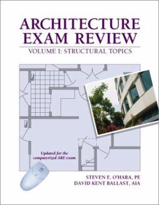 Architecture Exam Review Volume I: Structural Topics 9781888577723