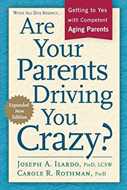 Are Your Parents Driving You Crazy?: Getting to Yes with Competent Aging Parents 9781889242187