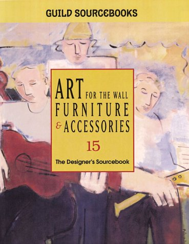 Art for the Wall, Furniture & Accessories 15: The Designer's Sourcebook 9781880140420