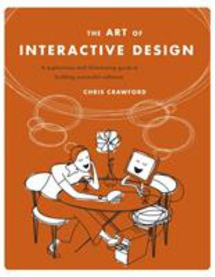Art of Interactive Design: A Euphonious and Illuminating Guide to Building Successful Software 9781886411845