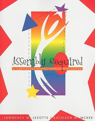 Assembly Required: A Continuous School Improvement System 9781883247201