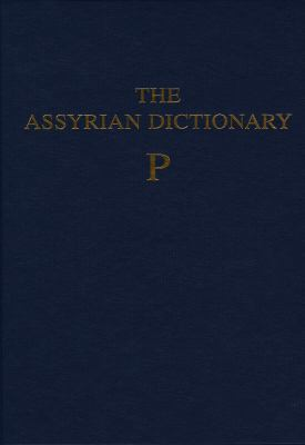 Assyrian Dictionary of the Oriental Institute of the University of Chicago, Volume 12, P 9781885923356
