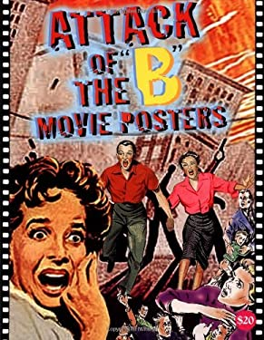 Attack of the 'b' Movie Posters: The Illustrated History of Movies Through Posters 9781887893428