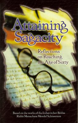Attaining Sagacity: Reflections on Reaching the Age of Sixty 9781881400363