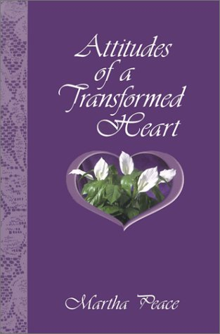 Attitudes of a Transformed Heart 9781885904287