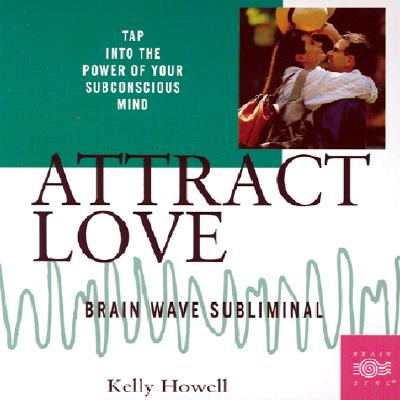 Attract Love: Brain Wave Subliminal 9781881451693