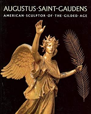Augustus Saint-Gaudens: American Sculptor of the Gilded Age 9781882507122