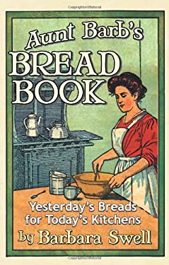 Aunt Barb's Bread Book 9781883206628