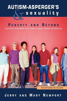 Autism-Asperger's & Sexuality: Puberty and Beyond 9781885477880