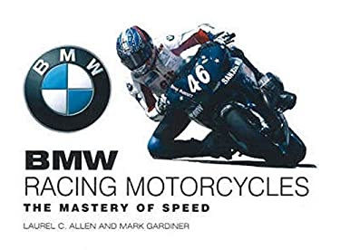 BMW Racing Motorcycles: The Mastery of Speed 9781884313653