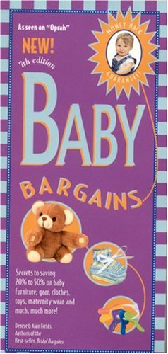 Baby Bargains: Secrets to Saving 20% to 50% on Baby Furinture, Equipment, Clothes, Toys, Maternity Wear and Much, Much More! 9781889392257