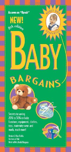 Baby Bargains: Secrets to Saving 20% to 50% on Baby Furniture, Equipment, Clothes, Toys, Maternity Wear and Much, Much More! 9781889392332