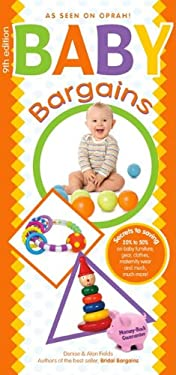 Baby Bargains: Secrets to Saving 20% to 50% on Baby Furniture, Equipment, Maternity Wear and Much, Much More! 9781889392400