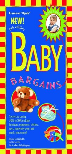 Baby Bargains: Secrets to Saving 20% to 50% on Baby Furniture, Equipment, Clothes, Toys, Maternity Wear, and Much, Much More! 9781889392196
