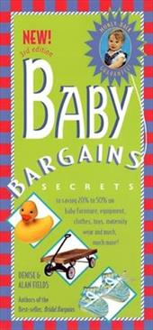 Baby Bargains: Secrets to Saving 20% to 50% on Baby Furniture, Equipment, Clothes, Toys, Maternity Wear, and Much, Much More! 7699436