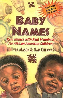 Baby Names: Real Names with Real Meanings for African American Children 9781886433137