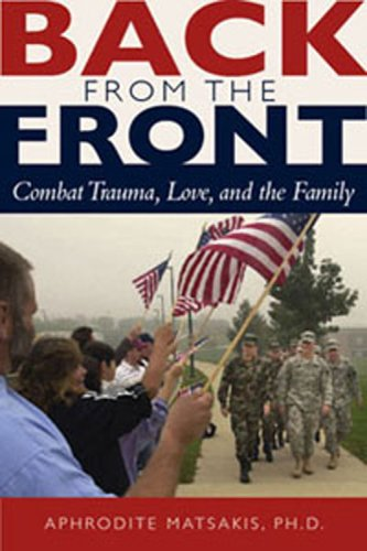 Back from the Front: Combat Trauma, Love, and the Family 9781886968189