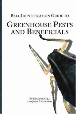 Ball Identification Guide to Greenhouse Pests and Beneficials 9781883052171