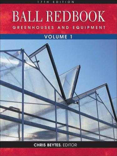 Ball Redbook, Volume 1: Greenhouses and Equipment 9781883052348