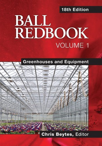 Ball Redbook: Greenhouses and Equipment - 18th Edition