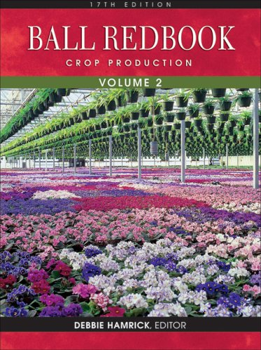 Ball Redbook, Volume 2: Crop Production: 17th Edition 9781883052355