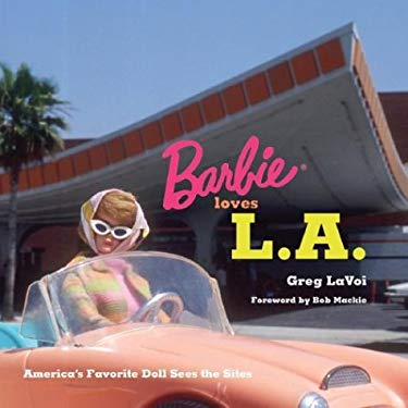 Barbie Loves L.A.: America's Favorite Doll Sees the Sites 9781883318352