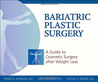 Bariatric Plastic Surgery: A Guide to Cosmetic Surgery After Weight Loss 9781886039926