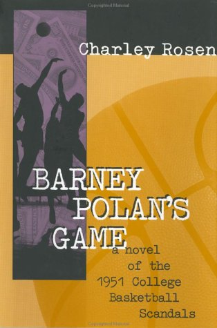 Barney Polan's Game: A Novel of the 1951 College Basketball Scandals 9781888363562