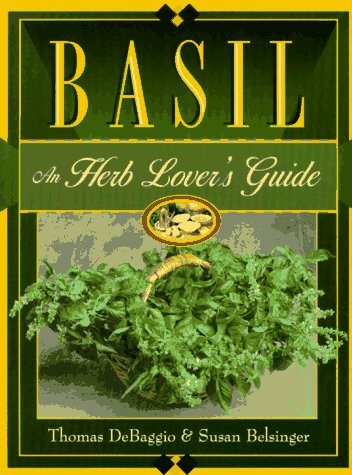 Basil: An Herb Lovers Guide 9781883010195