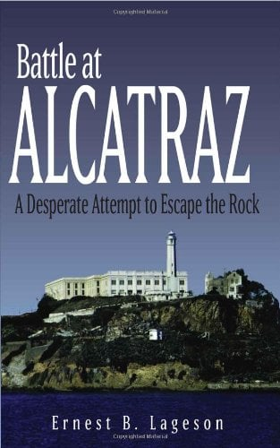 Battle at Alcatraz: A Desperate Attempt to Escape the Rock 9781886039377