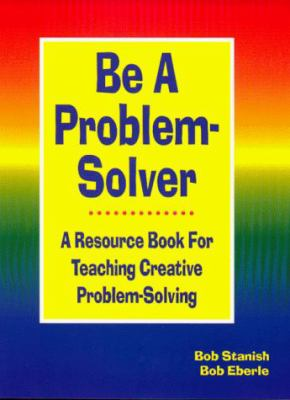 Be a Problem-Solver 9781882664290