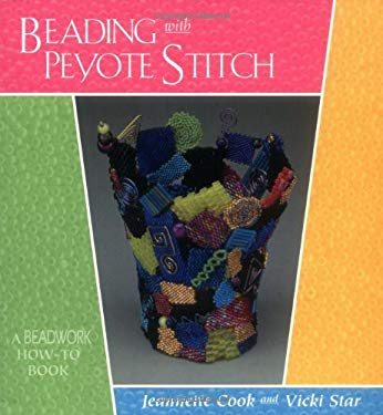 Beading with Peyote Stitch: A Beadwork How-To Book 9781883010713