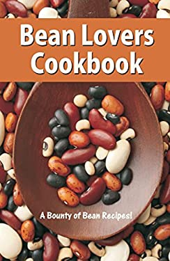 Bean Lovers Cook Book: A Bounty of Bean Recipes 9781885590794