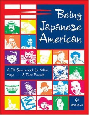 Being Japanese American: A Ja Sourcebook for Nikkei, Hapa . . . and Their Friends 9781880656853