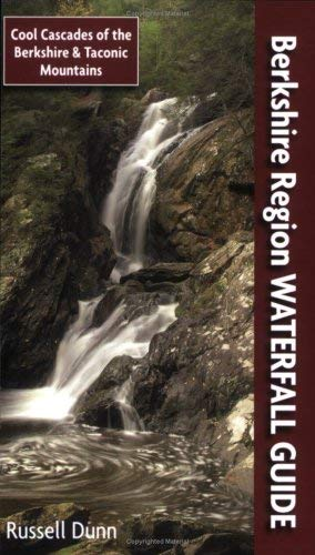 Berkshire Region Waterfall Guide: Cool Cascades of the Berkshire & Taconic Mountains 9781883789602