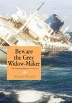 Beware the Grey Widow-Maker: The Ongoing Harvest of the Sea 9781883283322