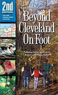 Beyond Cleveland on Foot 2nd Edition: Hikes in Northeast Ohio's Lake, Geauga, Portage, Summit, Medina, Lorain, and Erie Counties 9781886228405