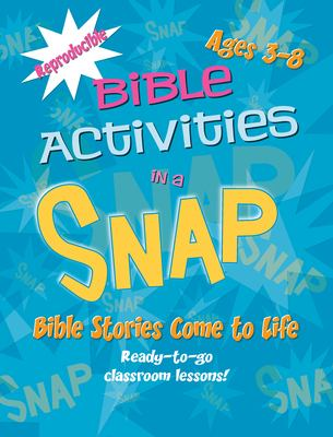 Bible Activities in a Snap: Bible Stories Come to Life: Ages 3-8 9781885358424
