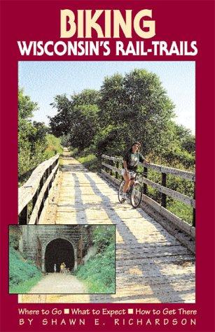Biking Wisconsin's Rail-Trails 9781885061225
