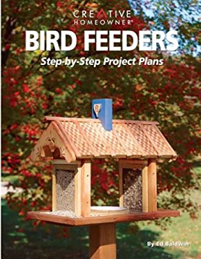 Bird Feeders: Step-By-Step Project Plans 9781880029466